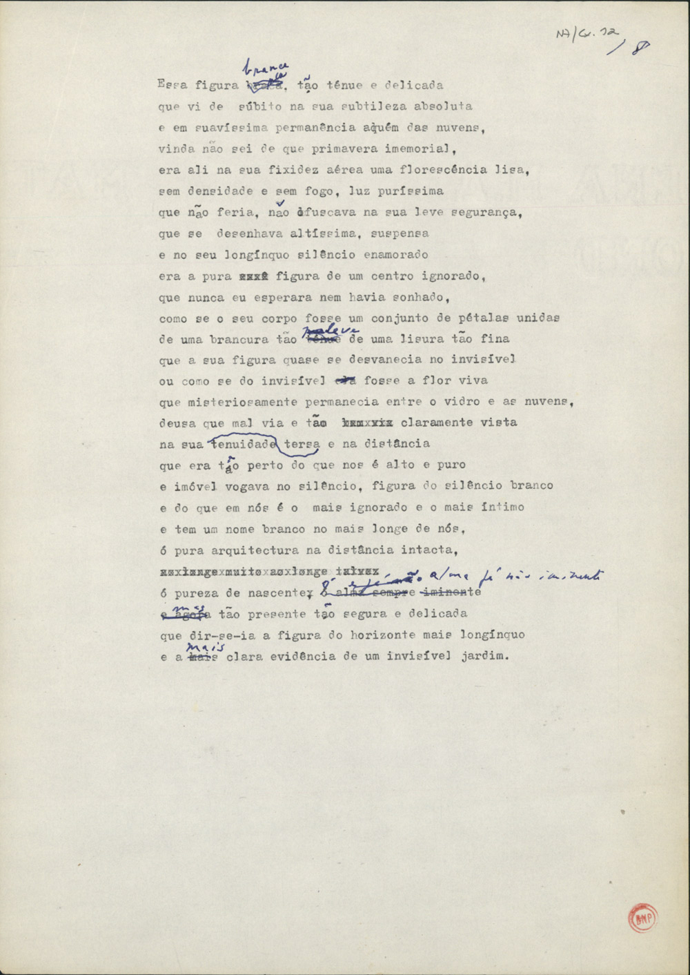 """Penúltimo poema do ciclo Não Sei de Onde Vem o Vento, do livro Três (1995). As várias correcções manuscritas que se vêem na imagem foram adoptadas na versão impressa. Mas o poema abre, neste dactiloscrito, com o pronome """"Essa"""", ao passo que no livro se lê, talvez por gralha, """"E era""""."""